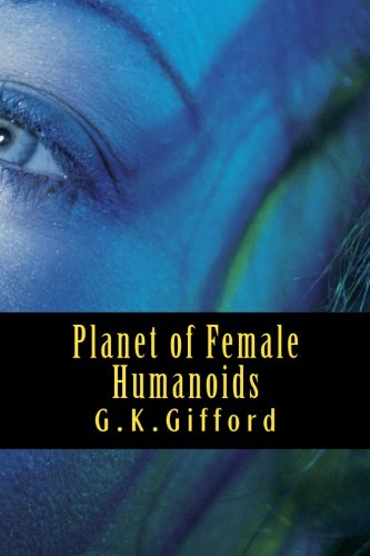 9781482041057: Planet of Female Humanoids