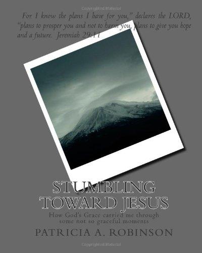 9781482041170: Stumbling Toward Jesus