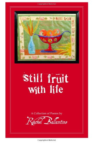 9781482044591: Still Fruit with Life