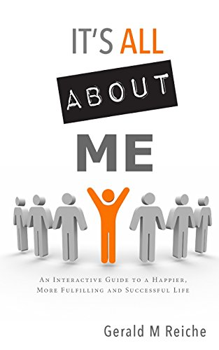 9781482044935: Its All About Me: An Interactive Guide to a Happier, More Fulfilling and Successful Life