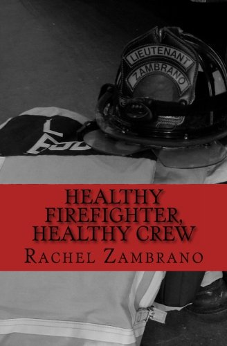9781482046977: Healthy Firefighter, Healthy Crew