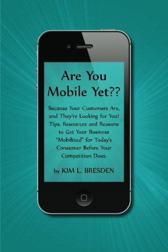 9781482048131: Are You Mobile Yet??: Because Your Customers Are, and They're Looking for You! Tips, Resources, and Reasons to Get Your Business