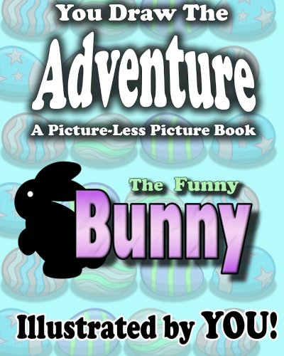 9781482048940: A Picture-Less Picture Book: The Funny Bunny