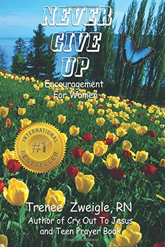 9781482049374: Never Give Up: Hope and Encouragement Book for Women