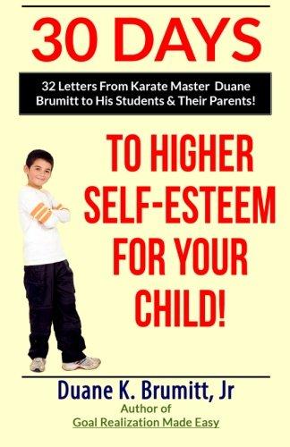 30 Days To Higher Self-Esteem For Your: Brumitt Jr., Mr.