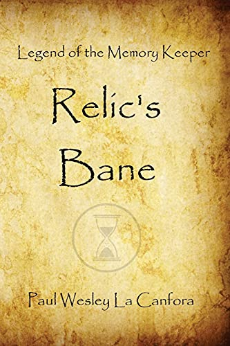 9781482051216: Legend of the Memory Keeper: Relic's Bane (The Legend of the Memory Keeper) (Volume 1)