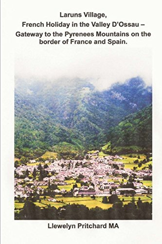 9781482054682: Laruns Village, French Holiday in the Valley D'Ossau - Gateway to the Pyrenees Mountains on the Border of France and Spain (Travel Handbooks)