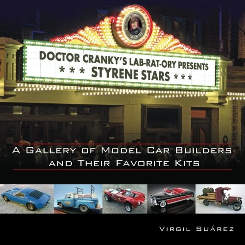 9781482056723: Styrene Stars: A Gallery of Model Car Builders and Their Favorite Kits