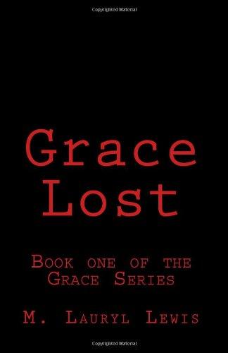 9781482056938: Grace Lost (The Grace Series) (Volume 1)
