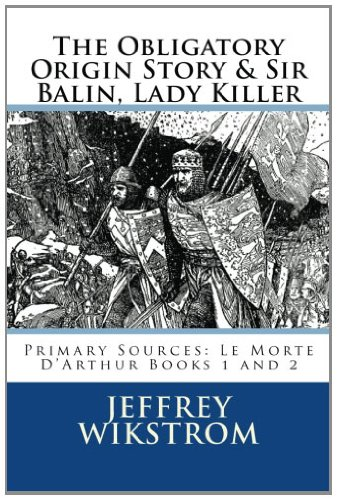 9781482057249: Primary Sources: Le Morte D'Arthur Books I and II
