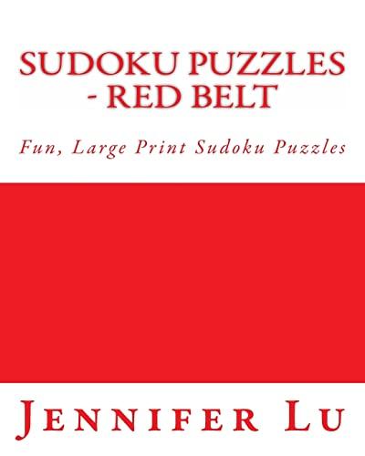 9781482058406: Sudoku Puzzles - Red Belt: Fun, Large Print Sudoku Puzzles