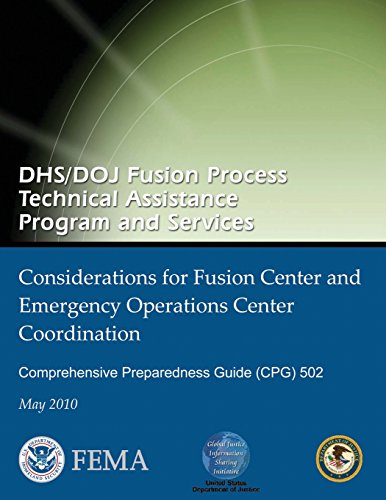 9781482058901: DHS/DOJ Fusion Process Technical Assistance Program and Services - Considerations for Fusion Center and Emergency Operations Center Coordination: Comprehensive Preparedness Guide (CPG) 502
