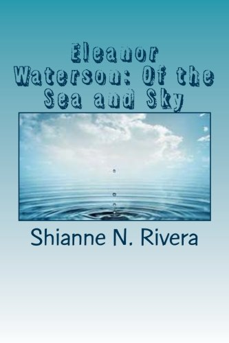 9781482060614: Eleanor Waterson: Of the Sea and Sky (Zeon; The Unknown Realm Diaries) (Volume 1)