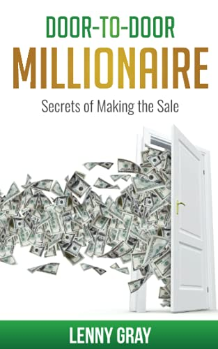 9781482060980: Door-to-Door Millionaire: Secrets of Making the Sale