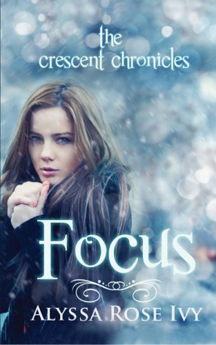 9781482061239: Focus: Book Two of the Crescent Chronicles