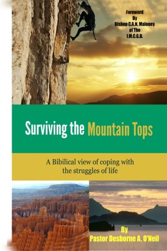 Surviving the mountain top: Coping with the struggles of life: Mr. Desborne A O'Neil