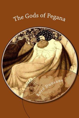 The Gods of Pegana: Dunsany, Lord