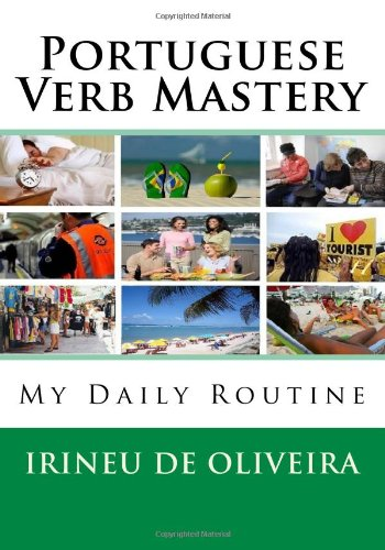9781482065282: Portuguese Verb Mastery: Jack's Daily Routine (Portuguese Vocabulary & Verb Mastery) (Portuguese Edition)