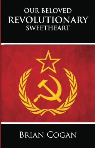 9781482066135: Our Beloved Revolutionary Sweetheart
