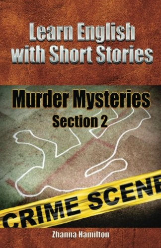 9781482066852: Learn English with Short Stories: Murder Mysteries: Section 2 (Inspired By English)