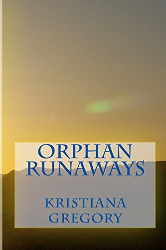 9781482068856: Orphan Runaways: The Perilous Escape to Bodie