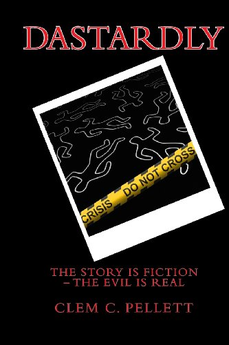 9781482069242: Dastardly: The Story is Fiction; The Evil is Real