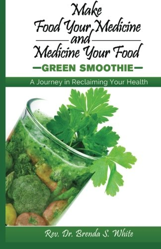9781482069563: Make Food Your Medicine-Green Smoothies: Green Smoothies offer pure nutrition. They are delicious and much healthier than fruit and vegetables juices. ... contains a variety of great smoothie recipes.