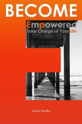 9781482069587: Become Empowered, Take Charge of Your Life