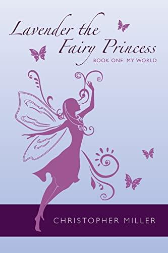 9781482069969: Lavender the Fairy Princess, Book 1: My World