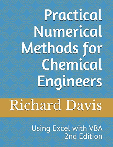 9781482070125: Practical Numerical Methods for Chemical Engineers: Using Excel with VBA, 2nd Edition