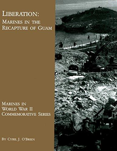 Liberation: Marines in the Recapture of Guam (Marines in World War II Commemorative Series): ...