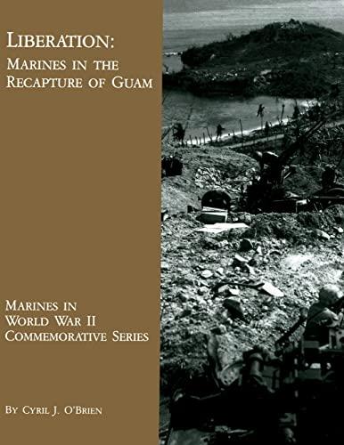 9781482070606: Liberation: Marines in the Recapture of Guam (Marines in World War II Commemorative Series)