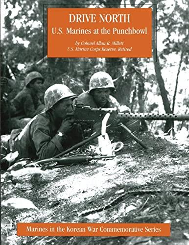 9781482071108: Drive North: U.S. Marines at the Punchbowl (Marines in the Korean War Commemorative Series)