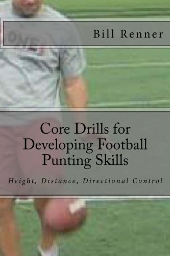 Core Drills for Developing Football Punting Skills: Bill Renner