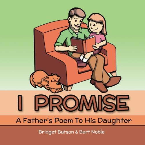 9781482074567: I Promise: A Father's Poem to His Daughter