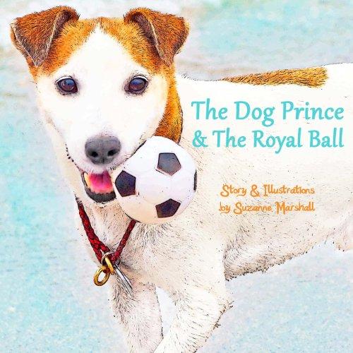 9781482074598: The Dog Prince and the Royal Ball