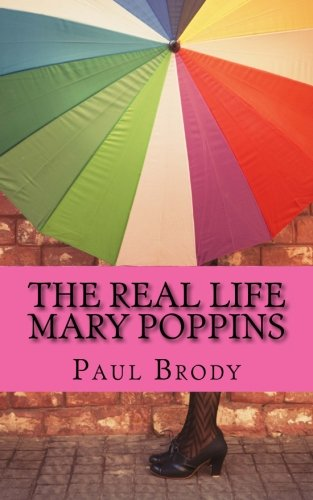 9781482075038: The Real Life Mary Poppins: The Life and Times of P.L. Travers