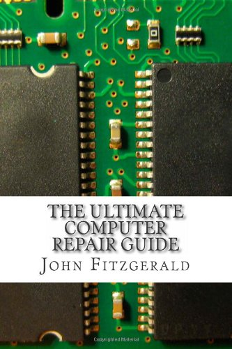 9781482075304: The ultimate computer repair guide