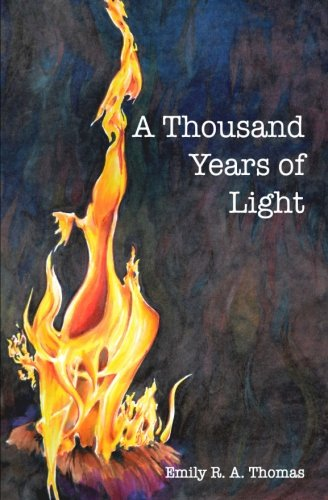 A Thousand Years of Light: Emily R. A. Thomas