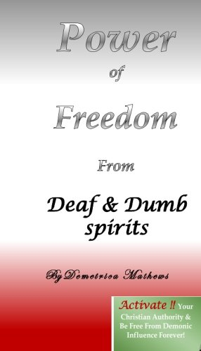 9781482076738: Power of Freedom from Deaf & Dumb spirits (Volume 3)