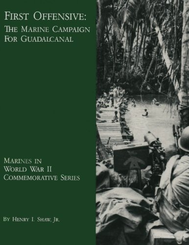 First Offensive: The Marine Campaign for Guadalcanal (Marines in World War II Commemorative Series)...