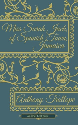 9781482080056: Miss Sarah Jack, of Spanish Town, Jamaica (Another Leaf Press)