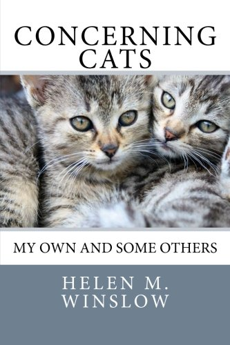 9781482080162: Concerning Cats: My Own and Some Others