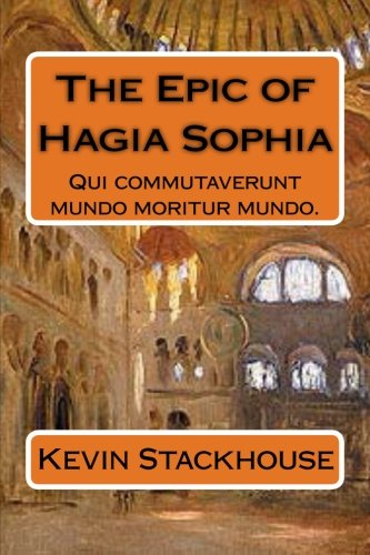 9781482081725: The Epic of Hagia Sophia