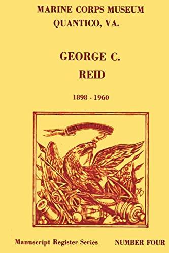 9781482082944: Register of the George C. Reid Papers, 1898-1960 (Manuscript Register Series)