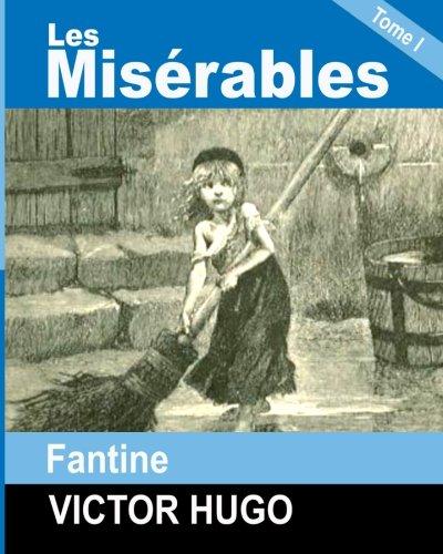 Les Miserables: Tome I - FANTINE: Victor Hugo