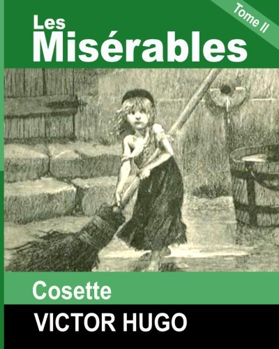 9781482083040: Les Miserables: Tome II - Cosette (French Edition)
