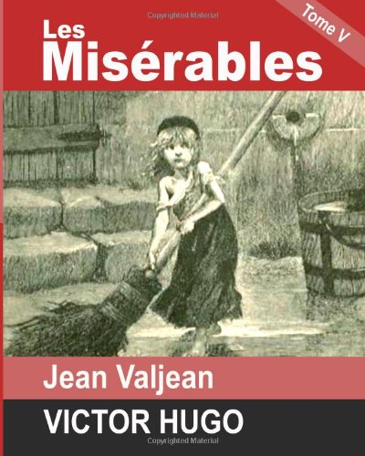 an analysis of jean valjean a character in les miserables by victor hugo Click to read more about les misérables by victor hugo forgiveness and the wonderful central characters, jean valjean of les miserables cannot.