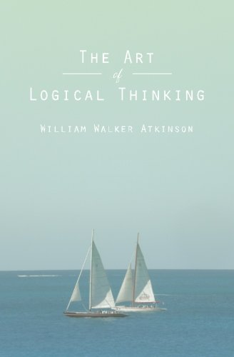 9781482083309: The Art of Logical Thinking: Or The Laws of Reasoning