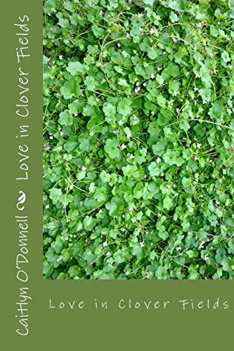 9781482084771: Love in Clover Fields